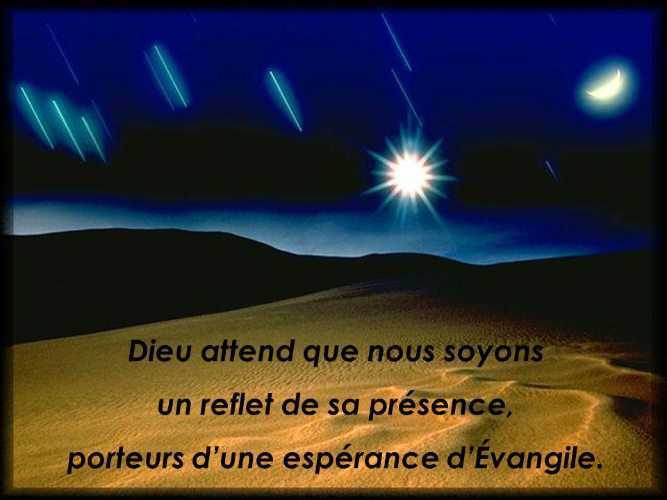 Dieu attend que nous soyons un reflet de sa présence,