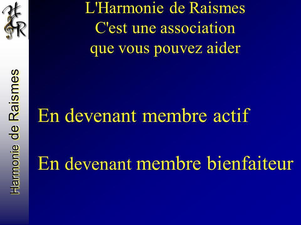 L Harmonie de Raismes C est une association que vous pouvez aider