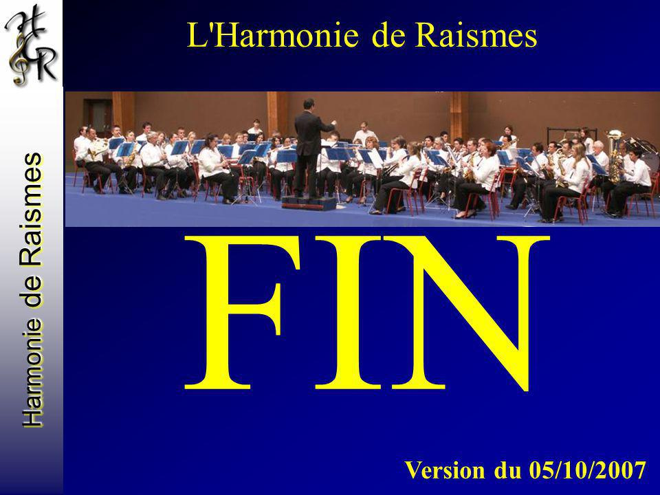L Harmonie de Raismes FIN Version du 05/10/2007