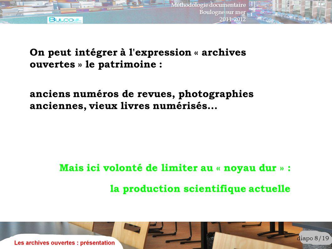 On peut intégrer à l expression « archives ouvertes » le patrimoine :