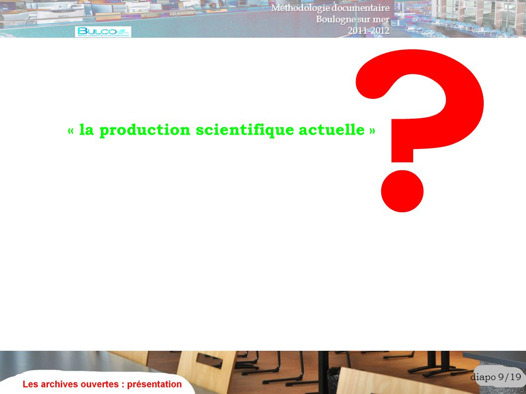 « la production scientifique actuelle »