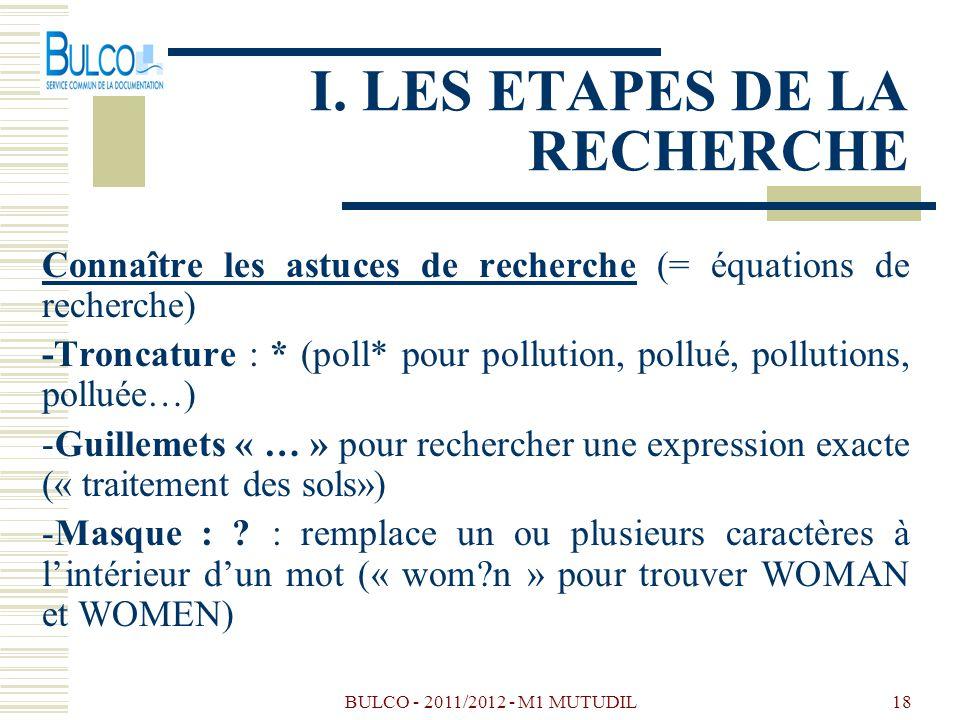 I. LES ETAPES DE LA RECHERCHE