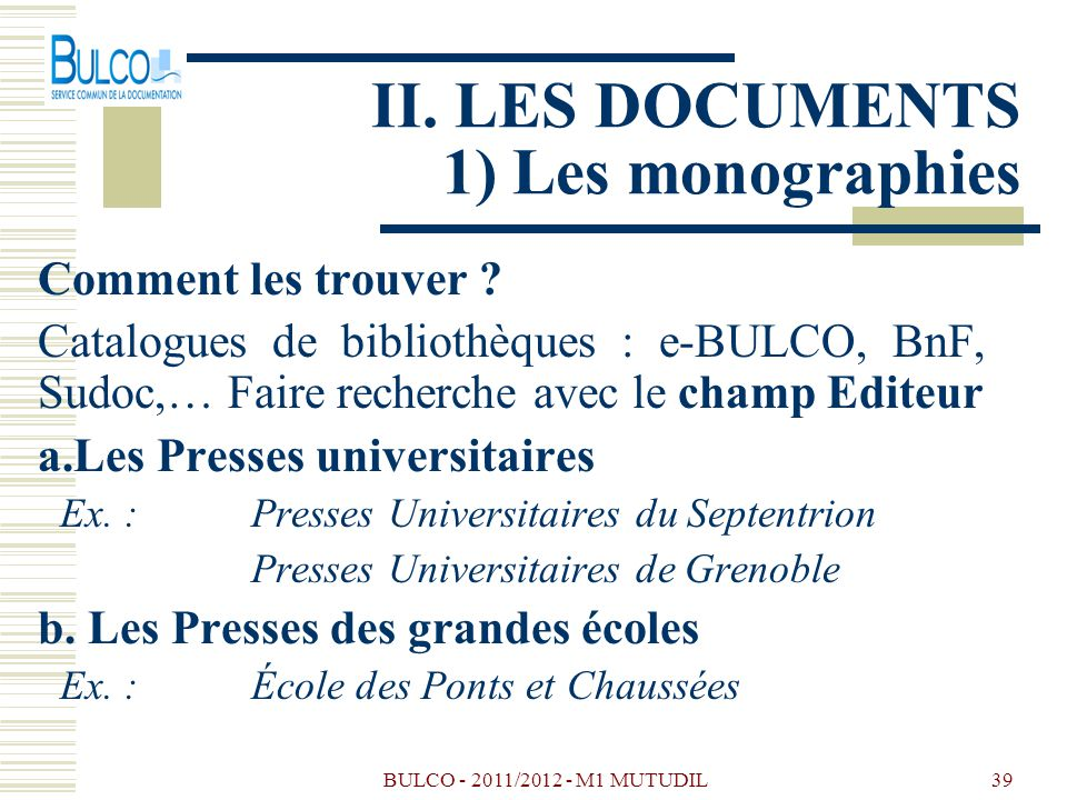 II. LES DOCUMENTS 1) Les monographies