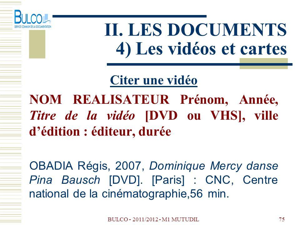 II. LES DOCUMENTS 4) Les vidéos et cartes
