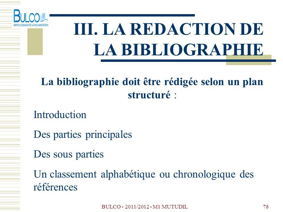 La bibliographie doit être rédigée selon un plan structuré :