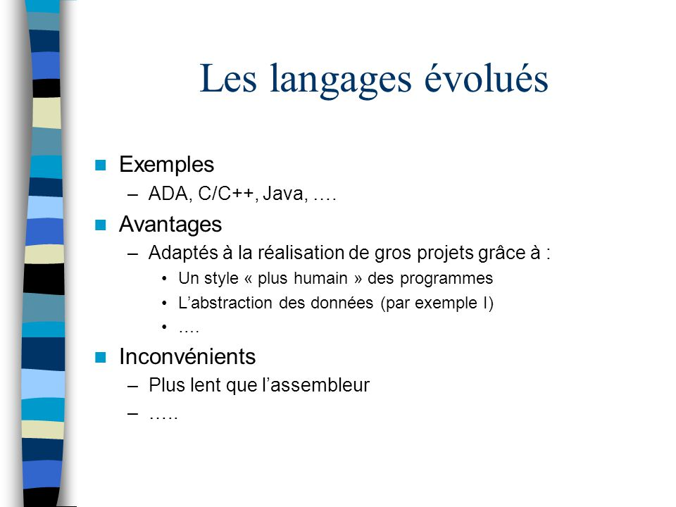 Les langages évolués Exemples Avantages Inconvénients