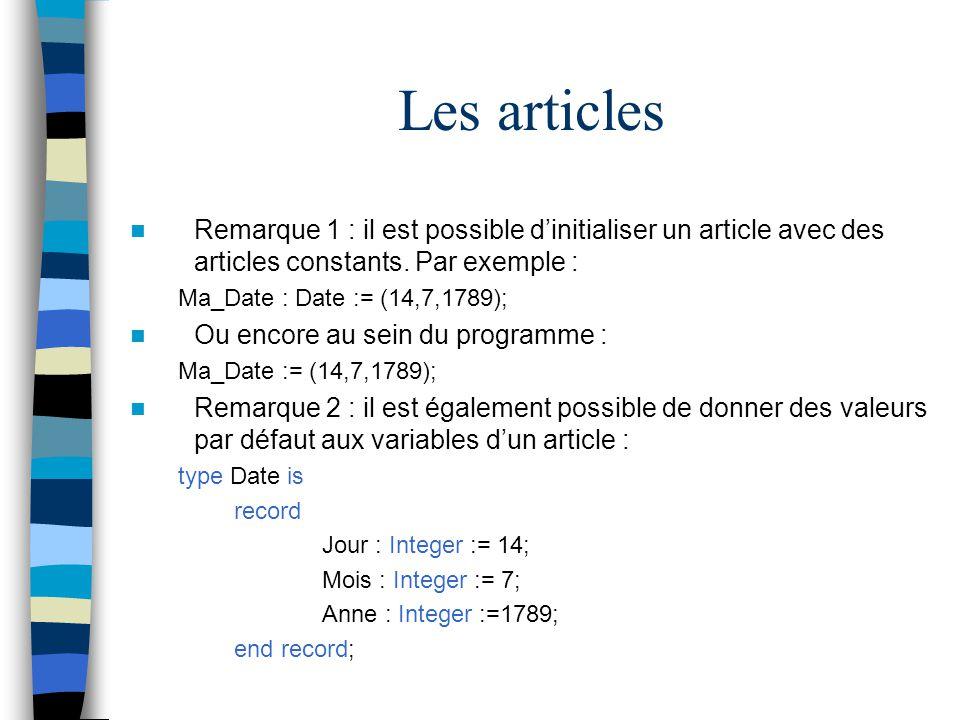 Les articles Remarque 1 : il est possible d'initialiser un article avec des articles constants. Par exemple :