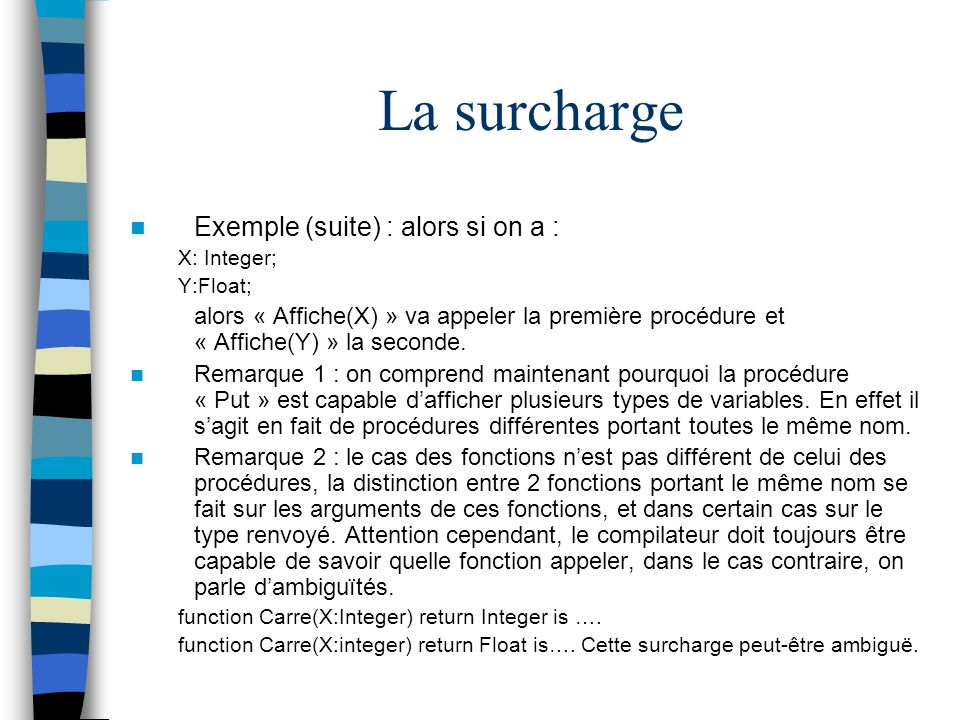 La surcharge Exemple (suite) : alors si on a :