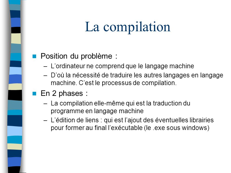 La compilation Position du problème : En 2 phases :