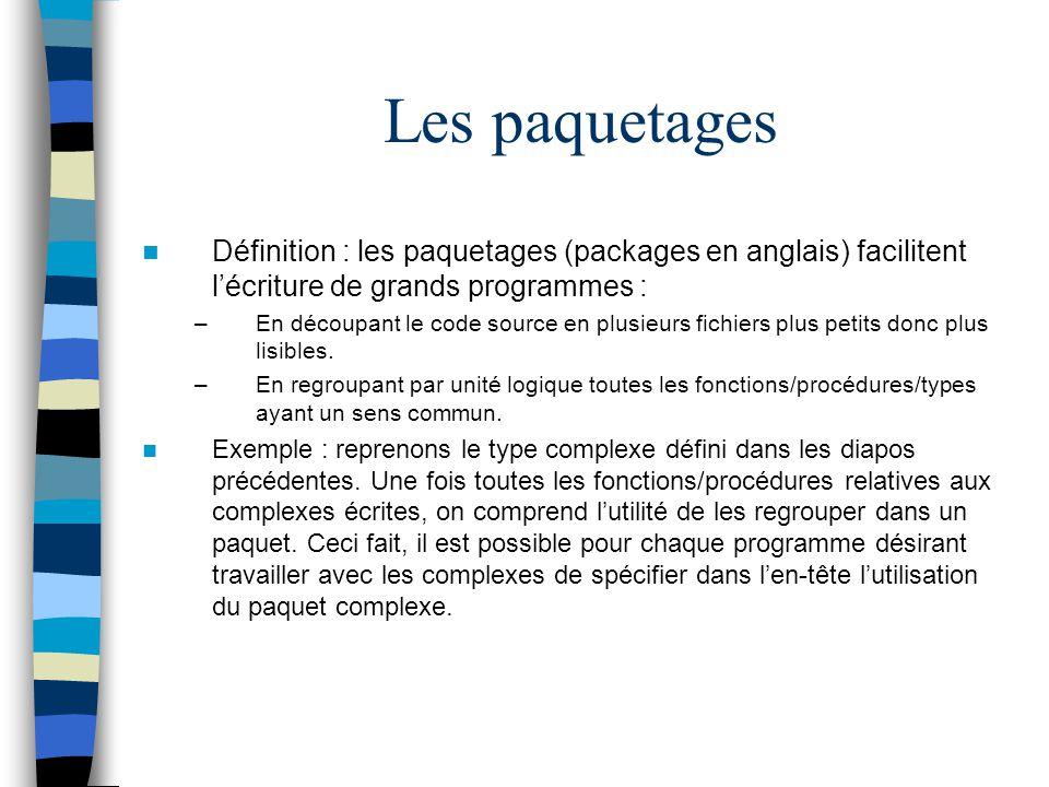 Les paquetages Définition : les paquetages (packages en anglais) facilitent l'écriture de grands programmes :