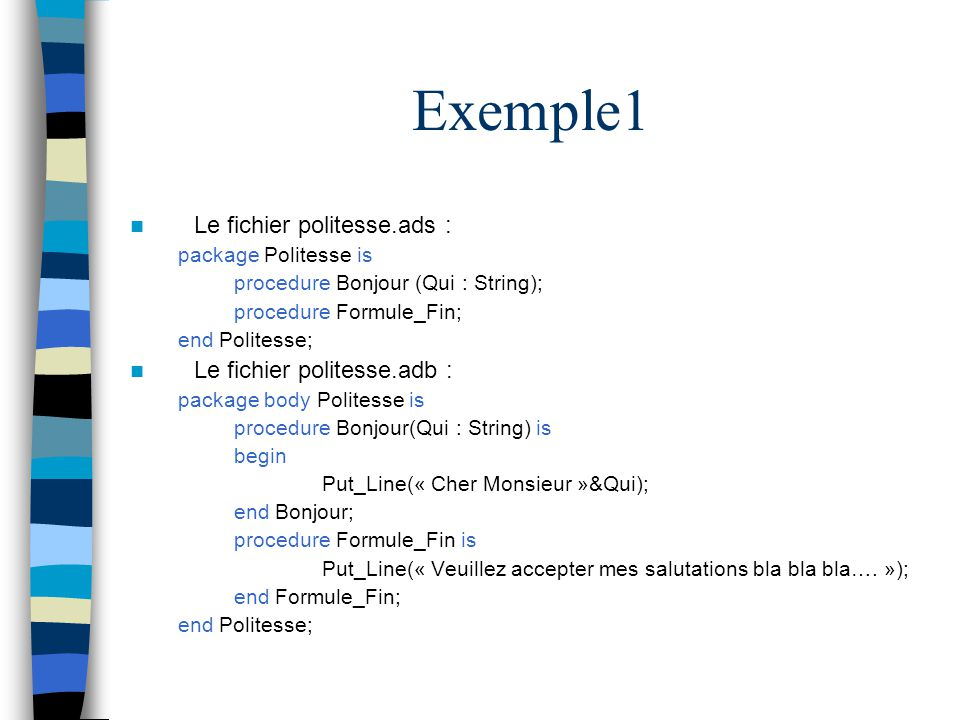 Exemple1 Le fichier politesse.ads : Le fichier politesse.adb :