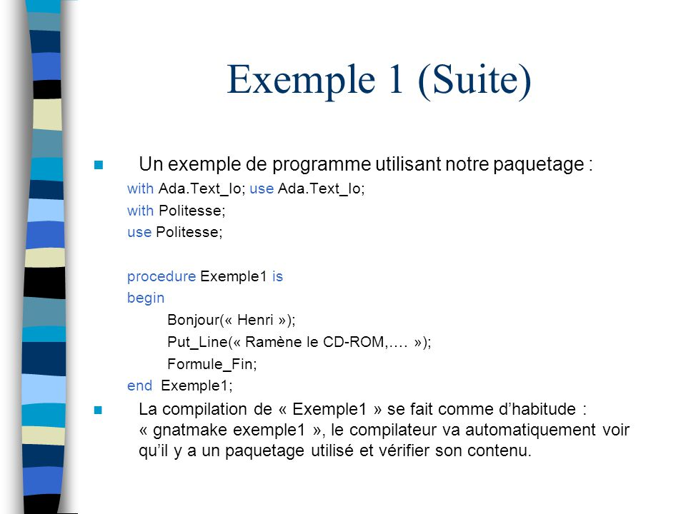 Exemple 1 (Suite) Un exemple de programme utilisant notre paquetage :