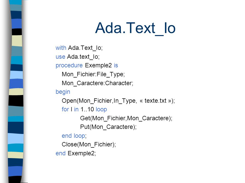 Ada.Text_Io with Ada.Text_Io; use Ada.text_Io; procedure Exemple2 is