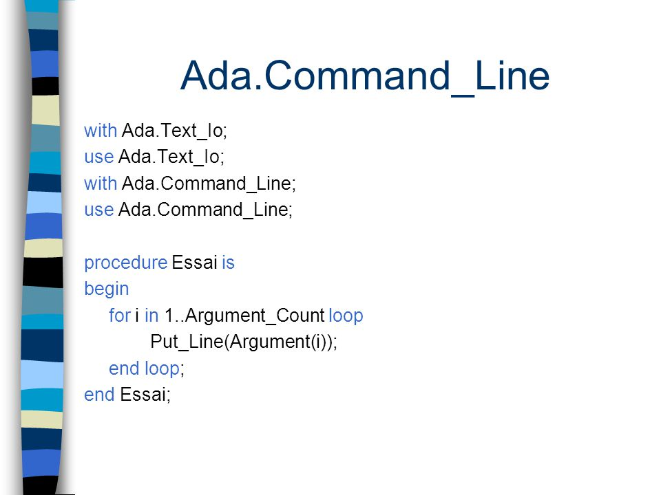 Ada.Command_Line with Ada.Text_Io; use Ada.Text_Io;