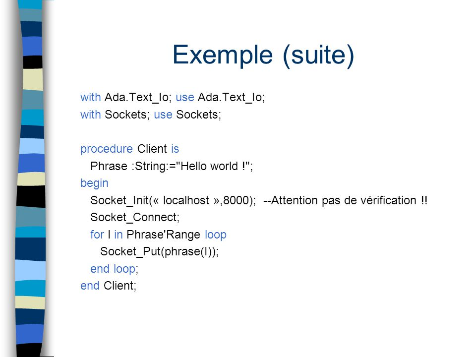 Exemple (suite) with Ada.Text_Io; use Ada.Text_Io;