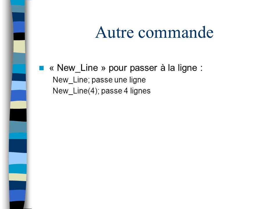 Autre commande « New_Line » pour passer à la ligne :