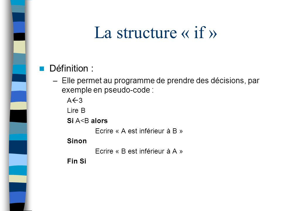 La structure « if » Définition :