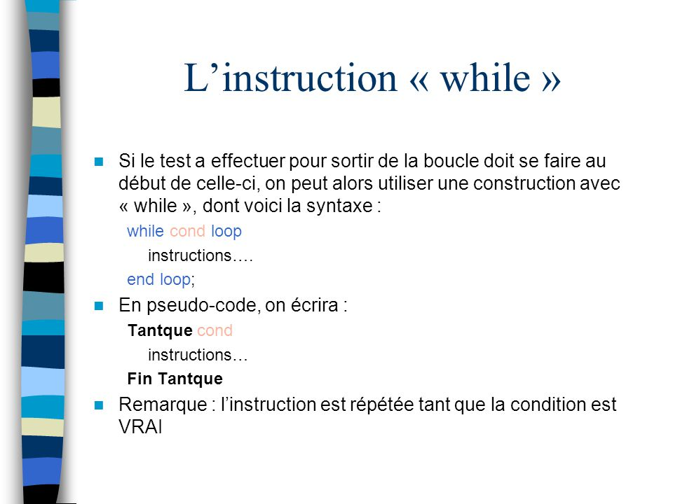 L'instruction « while »
