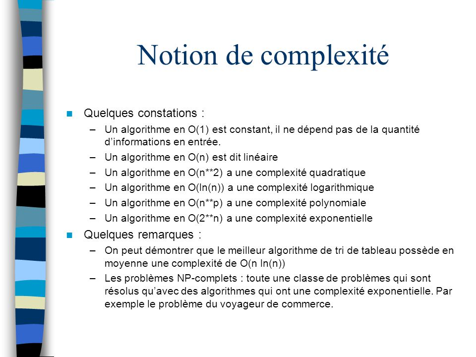 Notion de complexité Quelques constations : Quelques remarques :