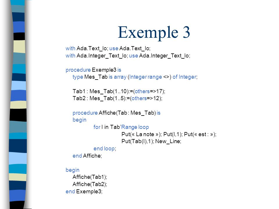 Exemple 3 with Ada.Text_Io; use Ada.Text_Io;