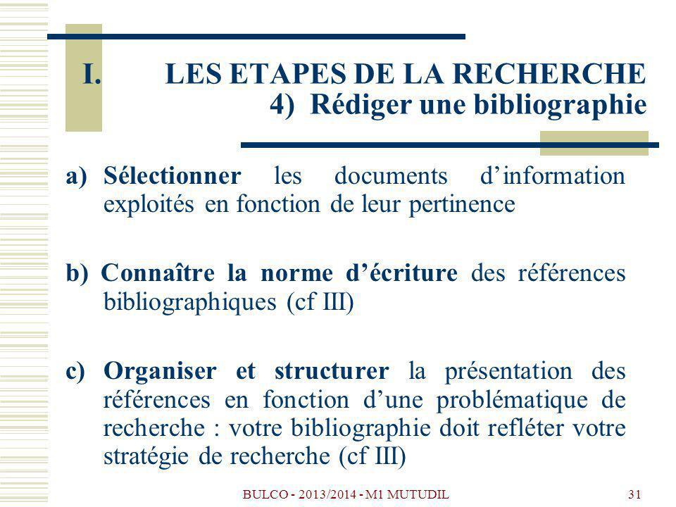 LES ETAPES DE LA RECHERCHE 4) Rédiger une bibliographie