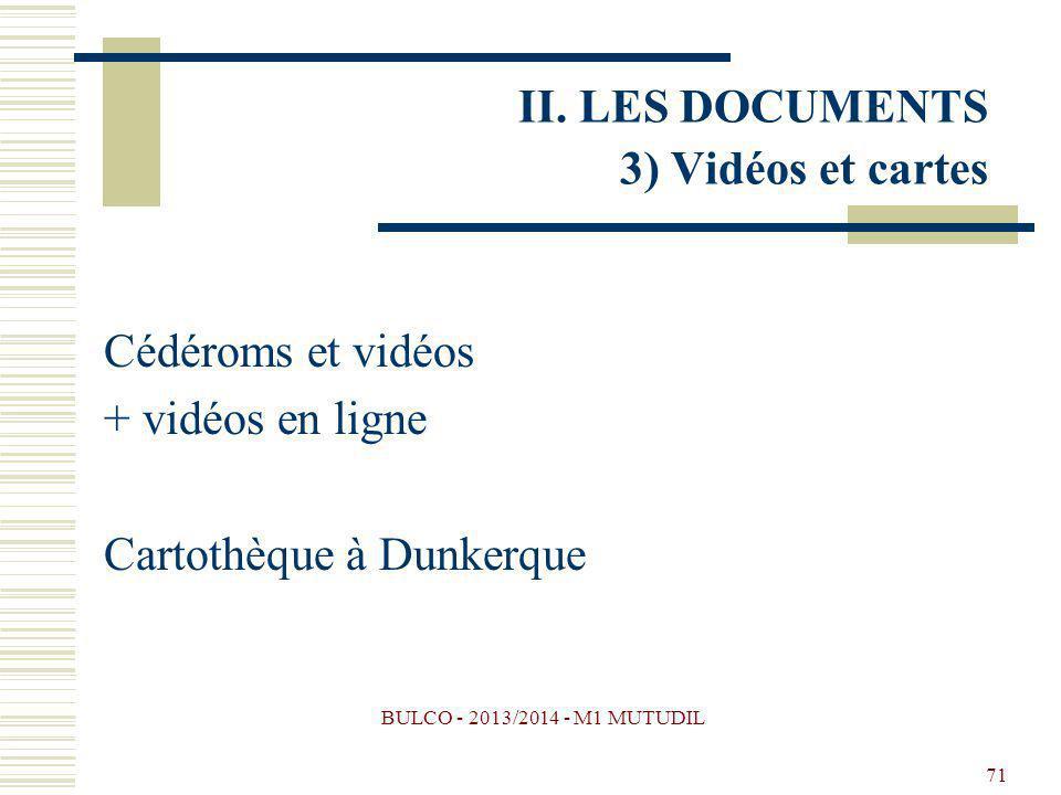II. LES DOCUMENTS 3) Vidéos et cartes
