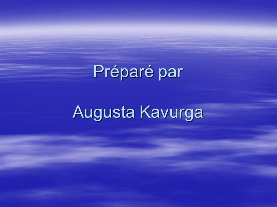 Préparé par Augusta Kavurga