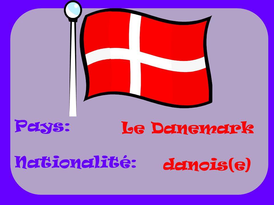 Pays: Nationalité: Le Danemark danois(e)