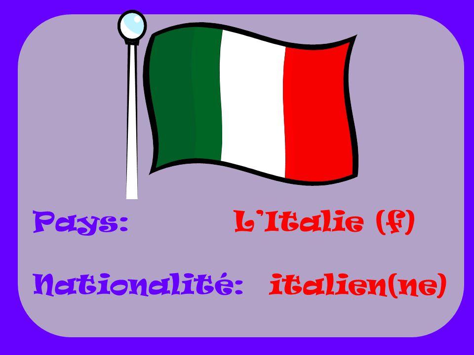 Pays: Nationalité: L'Italie (f) italien(ne)