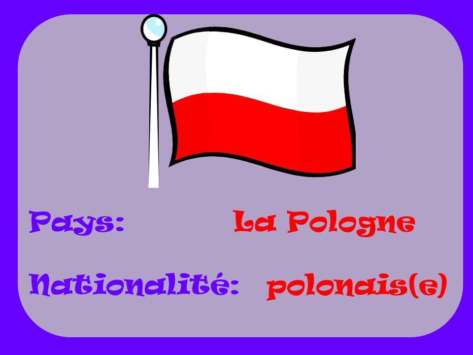 Pays: Nationalité: La Pologne polonais(e)