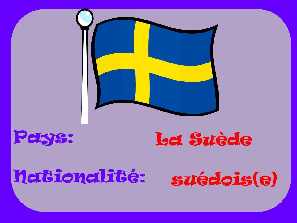 Pays: Nationalité: La Suède suédois(e)