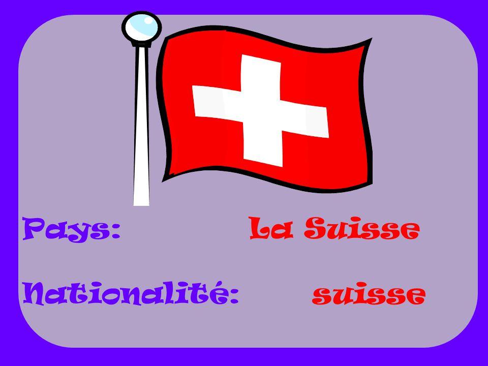 Pays: Nationalité: La Suisse suisse