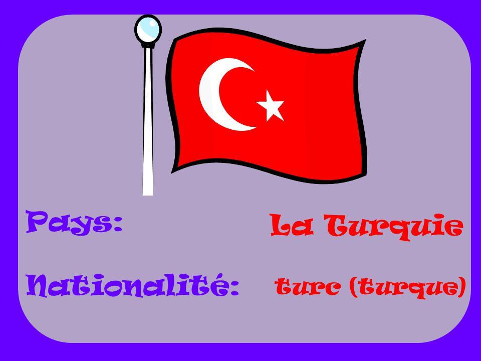 Pays: Nationalité: La Turquie turc (turque)