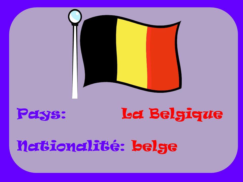 Pays: Nationalité: La Belgique belge