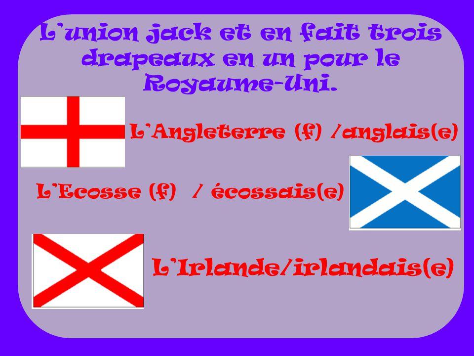 L'union jack et en fait trois drapeaux en un pour le Royaume-Uni.