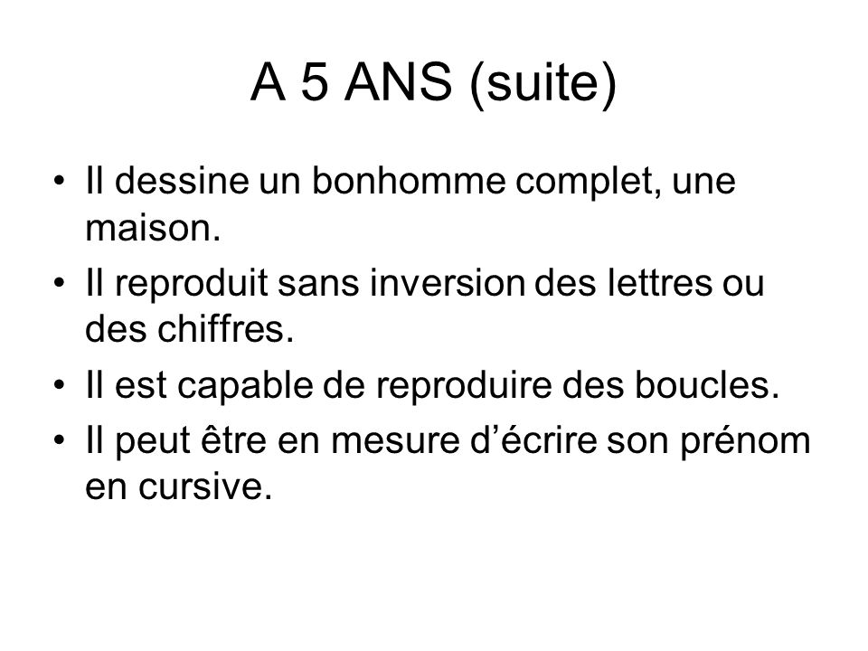A 5 ANS (suite) Il dessine un bonhomme complet, une maison.