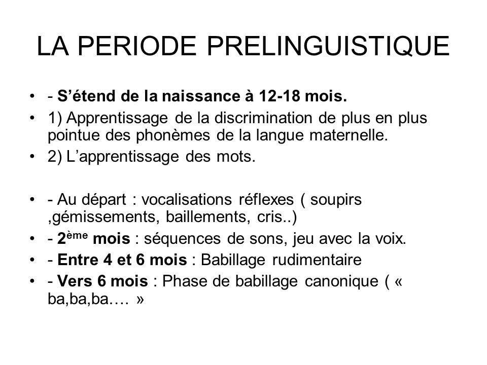 LA PERIODE PRELINGUISTIQUE