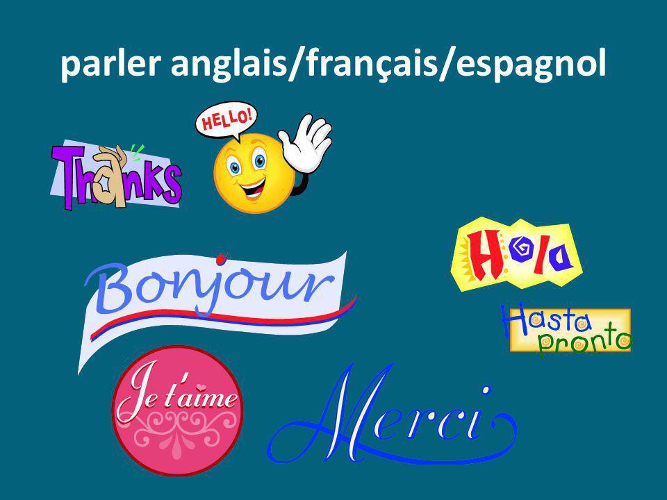 parler anglais/français/espagnol