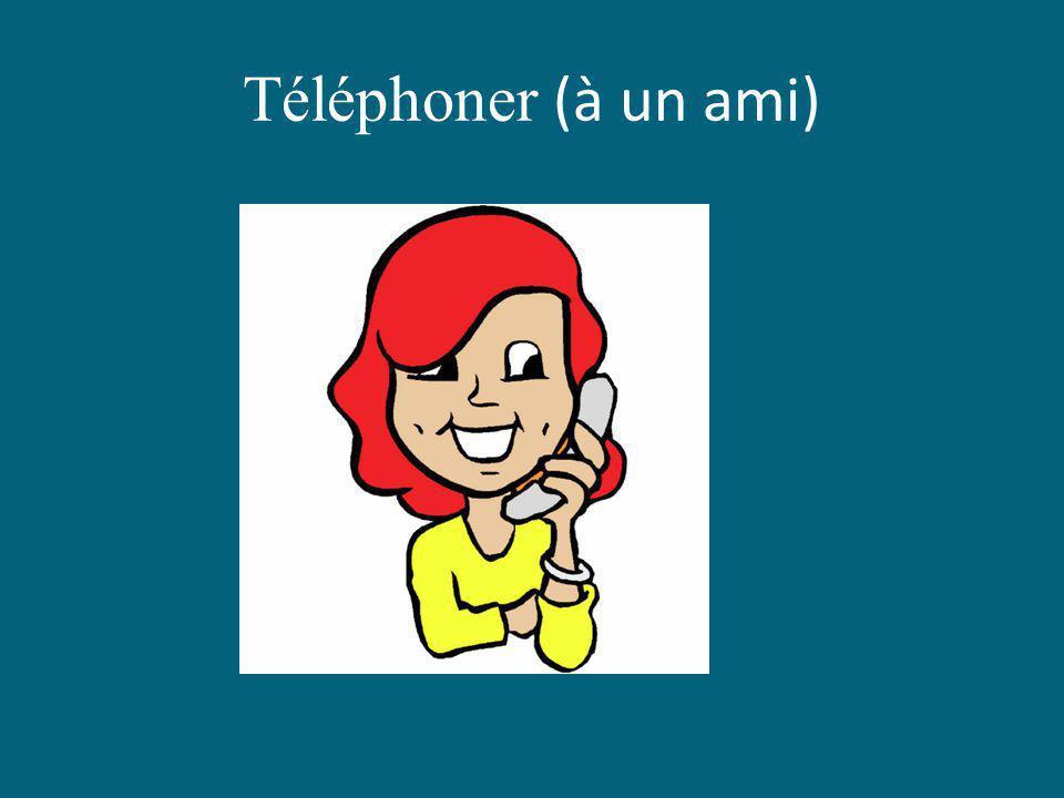Téléphoner (à un ami)