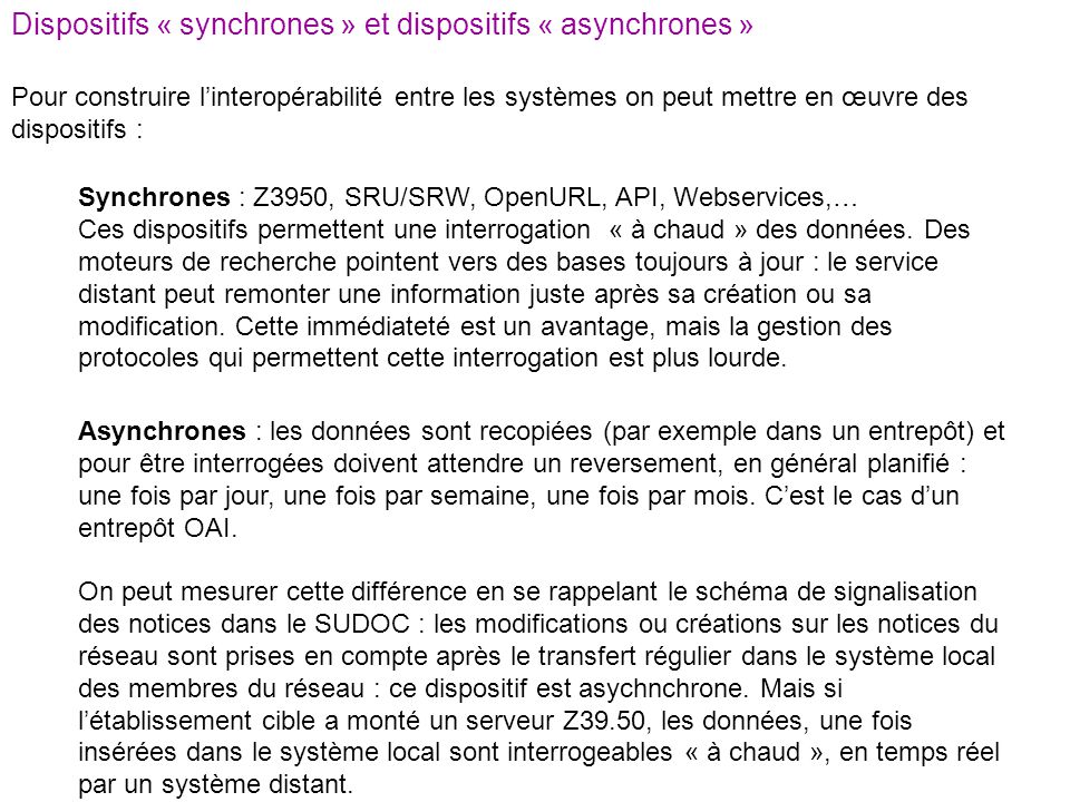 Dispositifs « synchrones » et dispositifs « asynchrones »