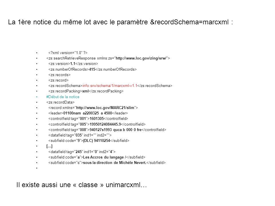 La 1ère notice du même lot avec le paramètre &recordSchema=marcxml :