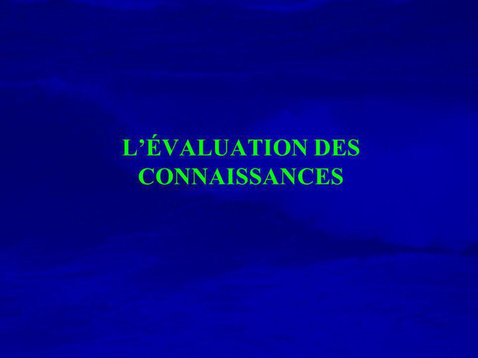 L'ÉVALUATION DES CONNAISSANCES