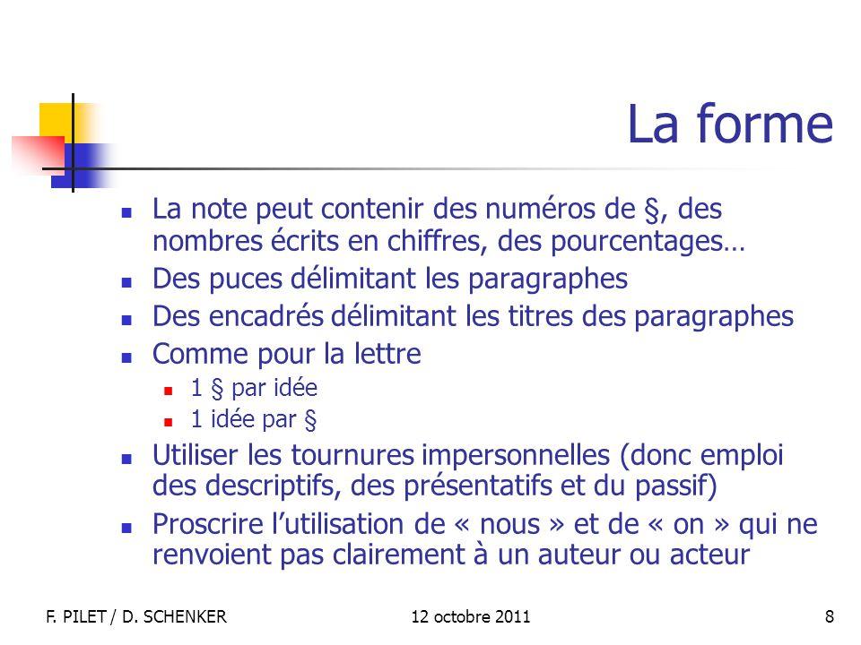 La forme La note peut contenir des numéros de §, des nombres écrits en chiffres, des pourcentages… Des puces délimitant les paragraphes.