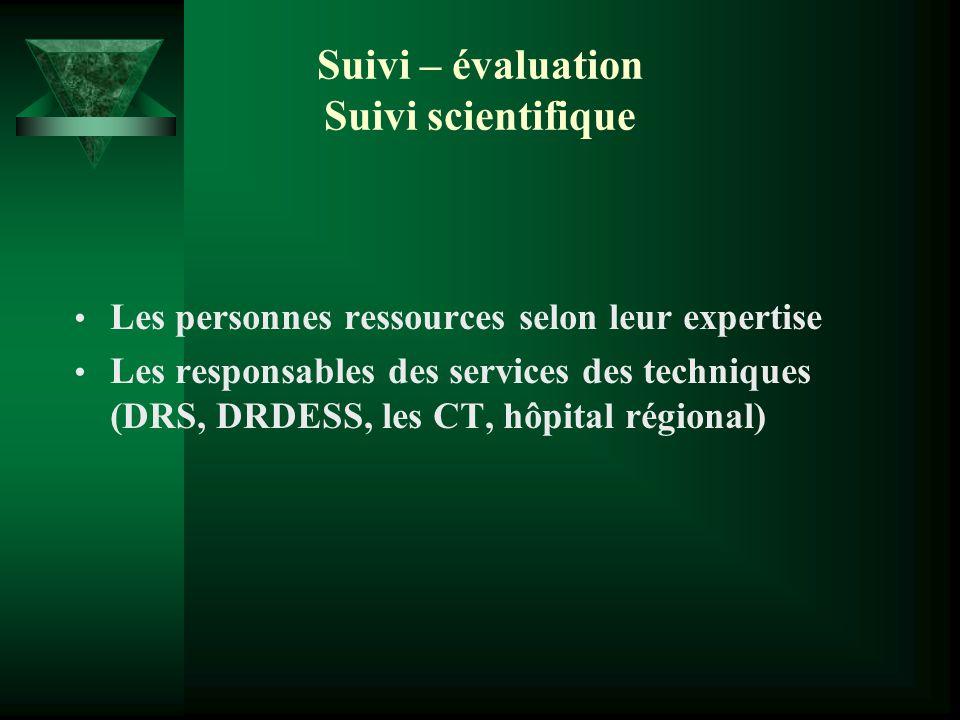 Suivi – évaluation Suivi scientifique