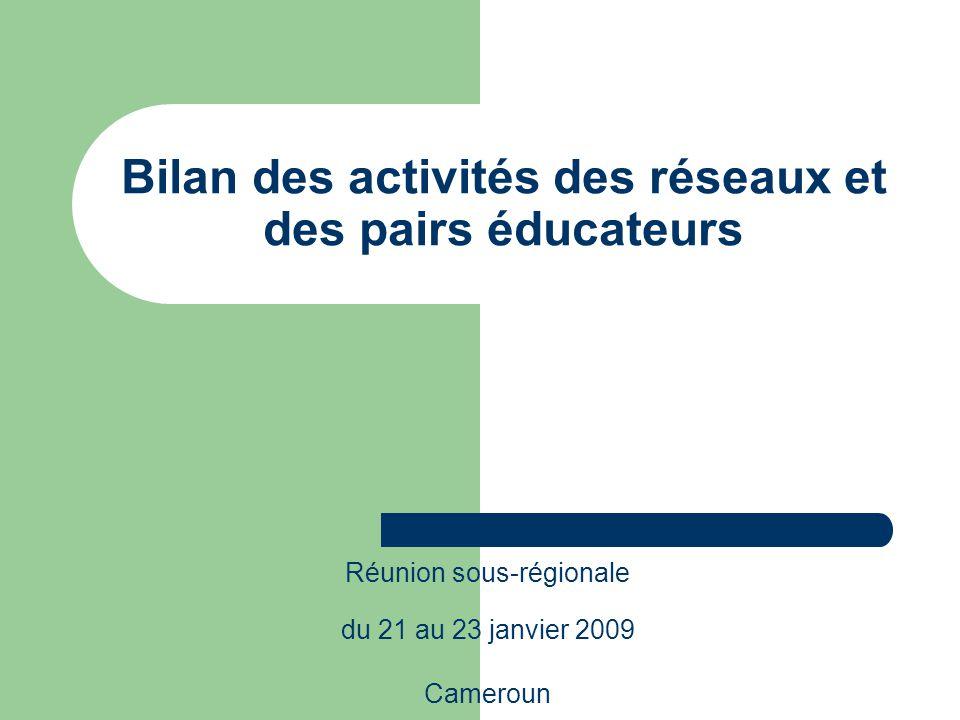 Bilan des activités des réseaux et des pairs éducateurs