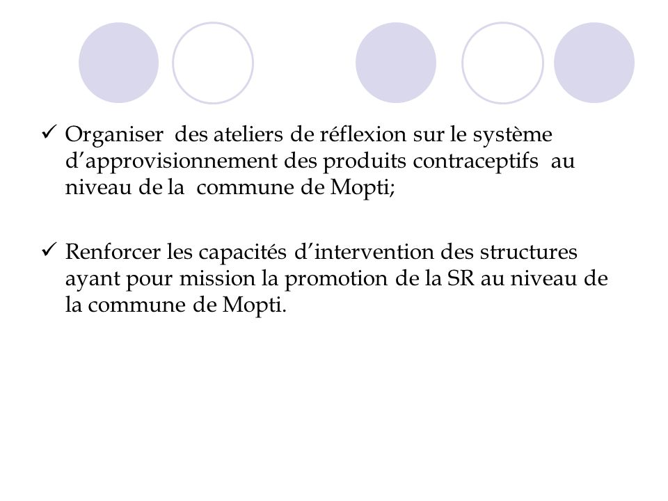 Organiser des ateliers de réflexion sur le système d'approvisionnement des produits contraceptifs au niveau de la commune de Mopti;