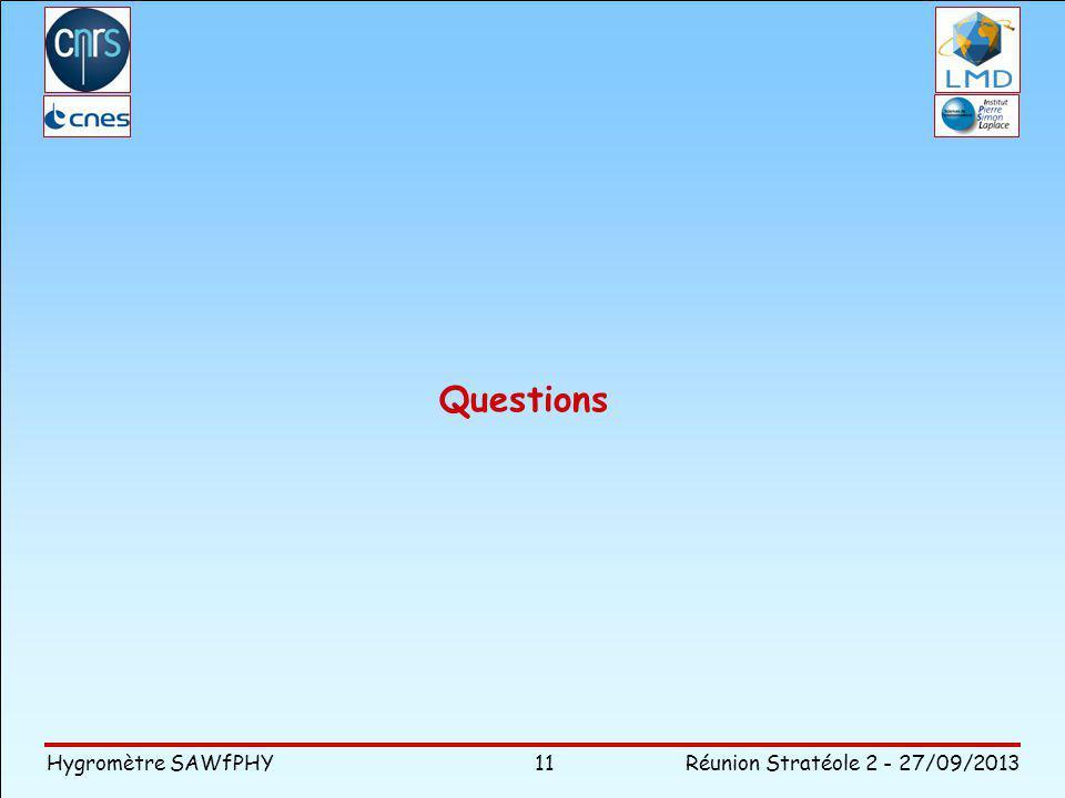 Questions Hygromètre SAWfPHY Réunion Stratéole 2 - 27/09/2013 11