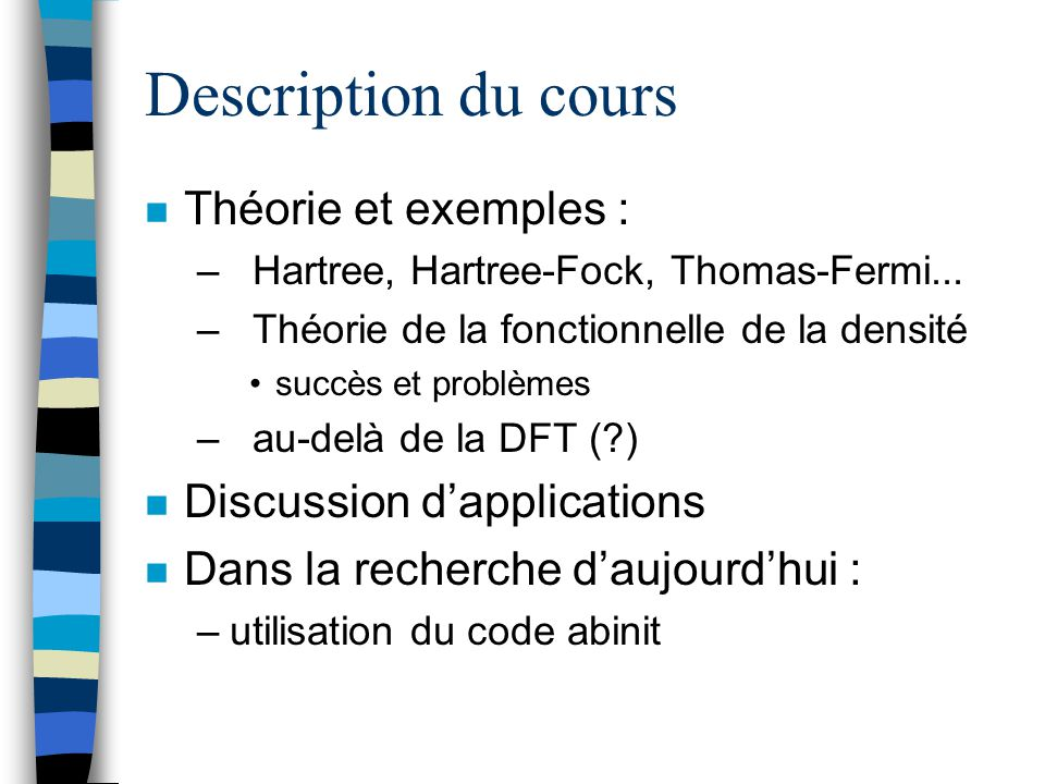 Description du cours Théorie et exemples : Discussion d'applications