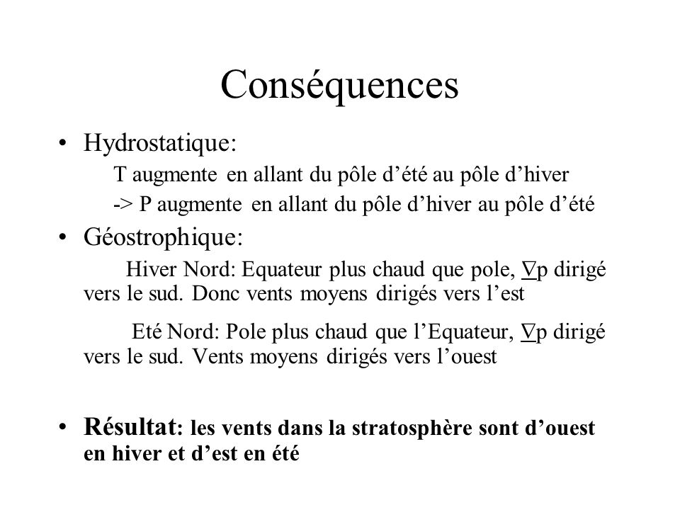 Conséquences Hydrostatique: Géostrophique: