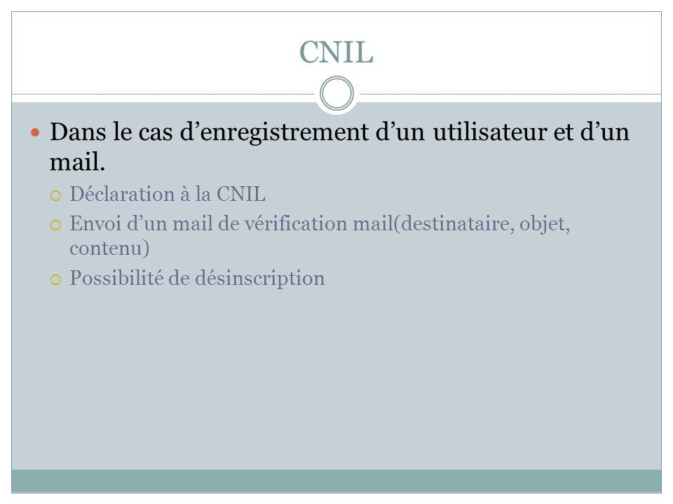 CNIL Dans le cas d'enregistrement d'un utilisateur et d'un mail.